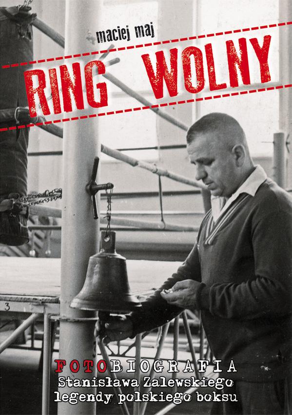 """""""Ring wolny"""" – biografia Stanisława Zalewskiego"""