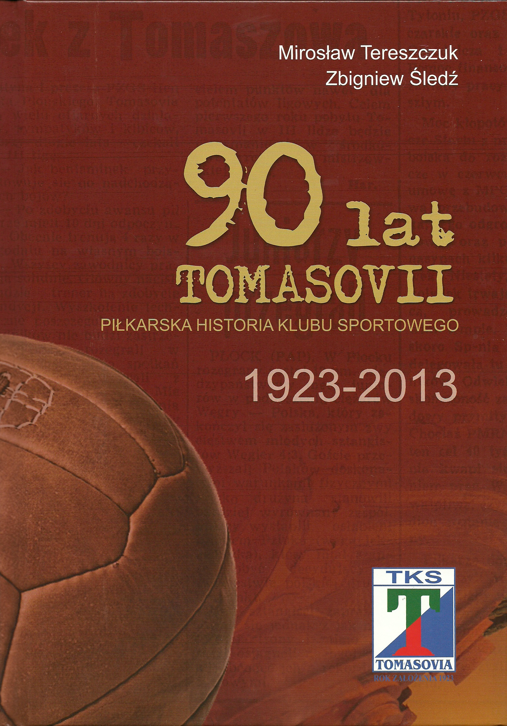 """Monografia Tomaszowskiego Klubu Sportowego """"Tomasovia"""""""
