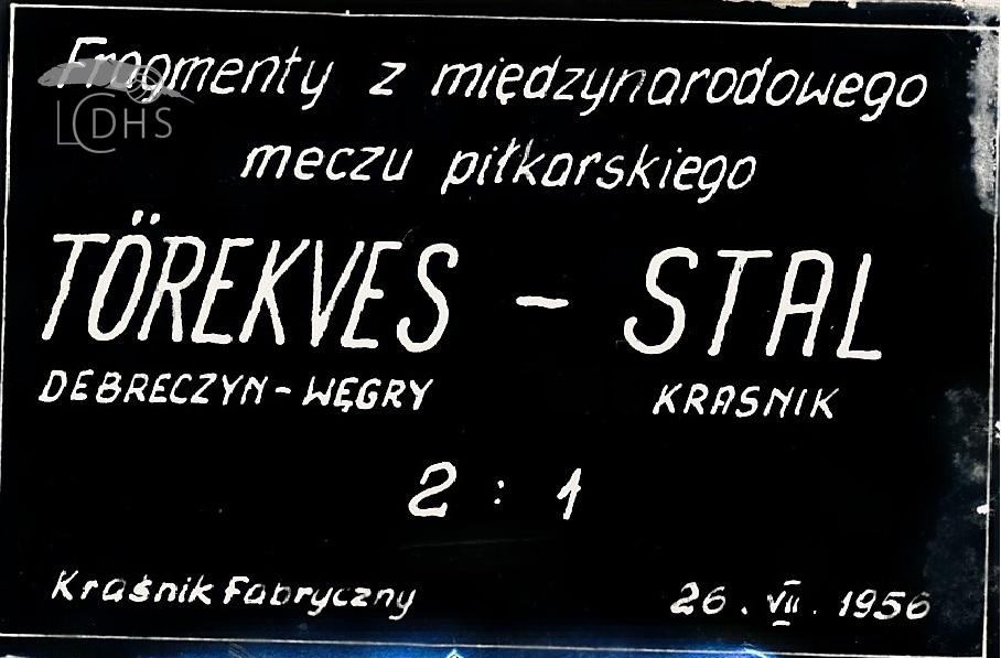 Mecz Stali Kraśnik – Törekves Debreczyn 26 VII 1956 rok.