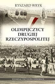 """R. Wryk """"Olimpijczycy Drugiej Rzeczypospolitej"""""""